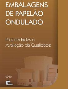 Embalagens de papelão ondulado: propriedades e avaliação da qualidade. 2010, 187p. ADI - 029