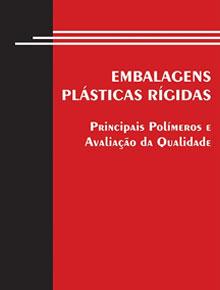 Embalagens plásticas rígidas: Principais polímeros e avaliação da qualidade, 372p. 2008. ADI-028