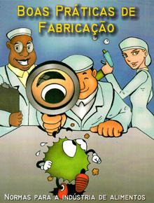Boas práticas de fabricação: Normas para a indústria de alimentos, 2009. 47p.