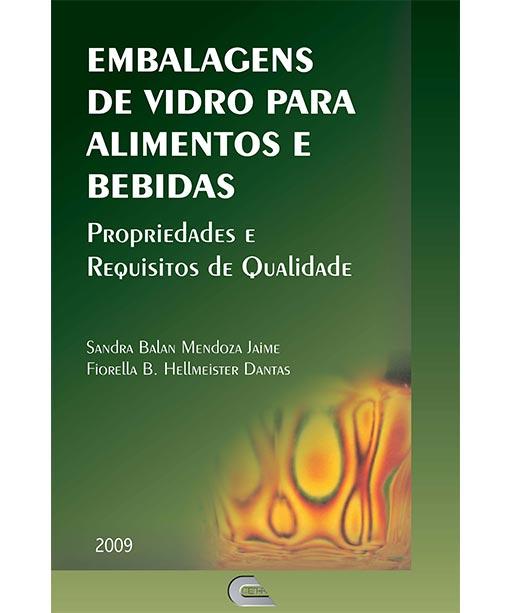 Embalagens de vidro para alimentos e bebidas: Propriedades e requisitos de qualidade, 2009. 223p. ADI-009