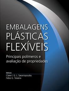Embalagens plásticas flexíveis: principais polímeros e avaliação de propriedades.  2017, 432p.  2ª.  edição. - ADI - 023